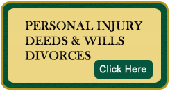 Personal Injury Deeds and Wills Divorces